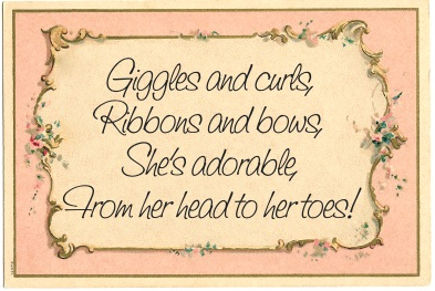 Cute Girly girl quote - Giggles and curls, Ribbons and bows, She's adorable from her head to her toes